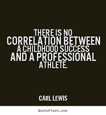 carl lewis picture quotes there is no correlation between a