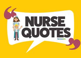 nurse quotes to inspire motivate and humor nurses nurseslabs