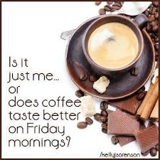 friday coffee quotes coffee friday tgif days of the week friday