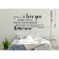 Winston Porter I Love You More Today Than Yesterday Vinyl Wall Decal Wayfair