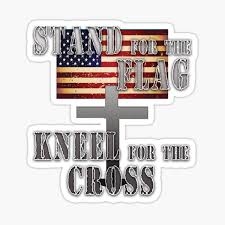 Stand For The Flag Kneel For The Cross Stickers Redbubble
