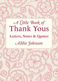 A Little Book of Thank Yous by Addie Johnson - Read Online