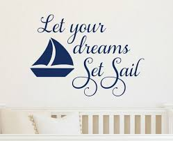 Let Your Dreams Set Sail Wall Decal Nautical Wall Decal Etsy