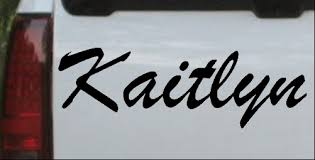 Kaitlyn Car Or Truck Window Decal Sticker Or Wall Art All Time Auto Graphics
