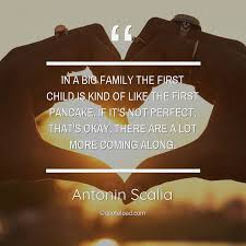 in a big family the first child is antonin scalia about family