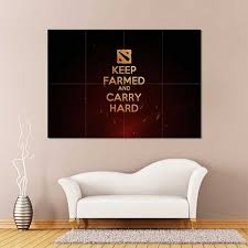 Dota 2 Keep Farmed And Carry Hard Block Giant Wall Art Poster