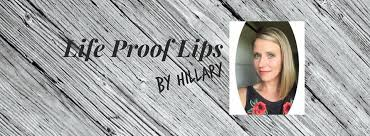 Life Proof Lips by Hillary | Facebook