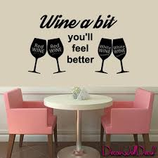 Amazon Com Wall Decal Boutique Wine A Bit You Ll Feel Beter Kitchen Cafe Bar Quote M1600 Handmade