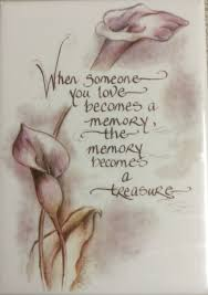 treasure your memories of your loved ones that have gone before