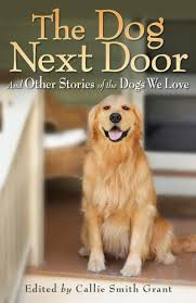 The Dog Next Door: And Other Stories of the Dogs We Love by Callie Smith  Grant, Paperback   Barnes & Noble®