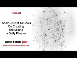 Adam Jelic of MiGoals On Creating and Selling a Daily Planner - YouTube