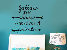Follow Your Arrow Wherever It Points Decal Wall Vinyl Wall Decor Bedroom Wall Decal Uplifting Decal Love Wal Love Wall Wall Vinyl Decor Wall Decals