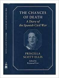 The Chances of Death: A Diary of the Spanish Civil War: Scott-Ellis, Priscilla,  Carr, Raymond: 9780859552080: Amazon.com: Books