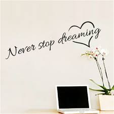never stop dreaming inspirational quotes wall art bedroom