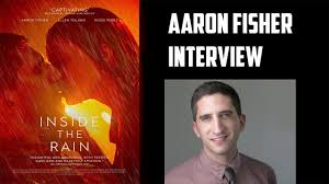 Aaron Fisher Interview - Inside The Rain - YouTube