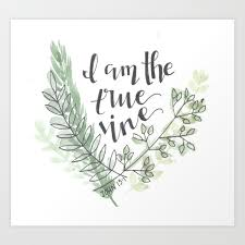 I Am The True Vine Watercolor Bible Verse John Art Print By Ashymd Society6