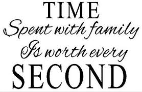 aliqing time spent family is worth every second quotes vinyl