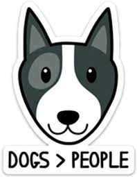 Amazon Com Dogs People Dogs Better Than People Sticker 4 X 3 Funny Animal Lover Vinyl Decal For Laptop Phone Waterbottle Computers Accessories