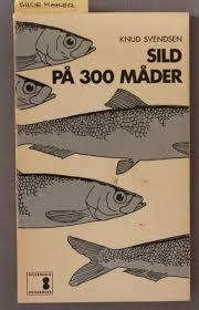 Svendsen, Knud: SILD PÅ 300 MÅDER – Antikvarius