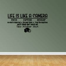 Wall Decal Quote Life Is Like A Camera Focus Capture Develop On What S Important Sticker Room Decor Jp522 Walmart Com Walmart Com
