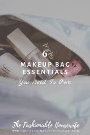 6 makeup bag essentials you need to own