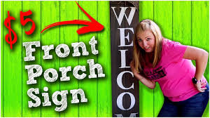 Diy Front Porch Welcome Sign 5 Quick And Easy Youtube
