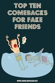 how to respond to a fake friend i should have said