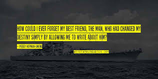 friend who forget you quotes top famous quotes about friend