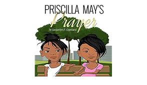 Amazon.com: Priscilla May's Prayer (Priscilla May Series Book 1) eBook:  Copeland, Jacquelyn: Kindle Store