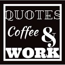 quotes coffee and work home facebook