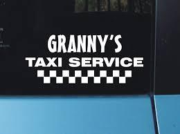 Amazon Com Granny S Taxi Service Vinyl Decal Sticker Automotive