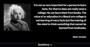 it is not so very important for a person to learn facts for that
