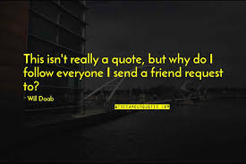 request for a friend quotes top famous quotes about request