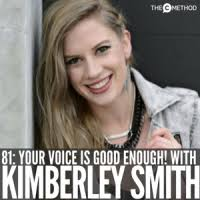 Your Voice Is Good Enough! with Kimberley Smith [Episode 81] - The C Method  with Christina Canters