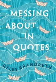 messing about in quotes gyles daubeney brandreth editor