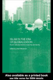 islam in the era of globalization muslim attitudes towards