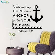 Word Quotes Wall Decal We Have This Hope As An Anchor For The Soul Firm And Secure Hebrews Bible Verse Scripture Murals Yt1308 Wall Stickers Aliexpress