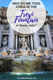 Why do we toss coins in the Trevi Fountain? | 203Challenges