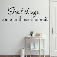 Winston Porter Covell Good Things Come To Those Who Wait Wall Decal Wayfair