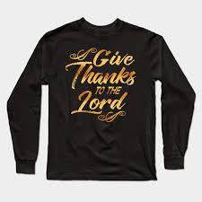 give thanks to the lord thankful grateful blessed bible verse holy