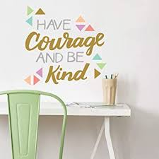 Amazon Com Wall Decor Wall Decals Inspirational Quote Peel And Stick Wall Decals Easy To Remove Colorful Vinyl Quote Have Courage And Be Kind Diy Decoration Baby