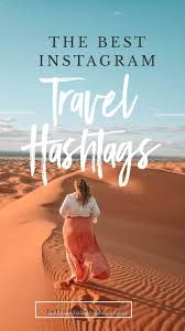 best travel hashs for insram