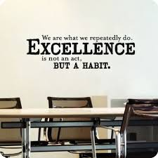 Excellence Is Not An Act But A Habit Office Quotes Wall Office Quotes Office Wall Decals