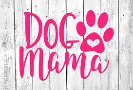 Dog Mama Decal Dog Mama Dog Mama Sticker Dog Mom Car Etsy