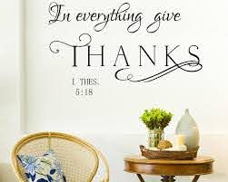 In Everything Give Thanks Wall Decal Thessalonians 5 18 Kjv Bible Verse Wall Decal Vinyl Lettering