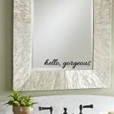 Hello Gorgeous Vinyl Wall Decal Mirror Decal Home Decor Etsy