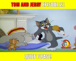 Tom & Jerry Movie - Tom and Jerry Episode 22 - Quiet Please ...
