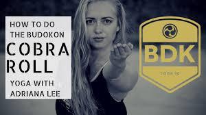 How to: Budokon Yoga Cobra Roll Yoga with Adriana Lee - YouTube