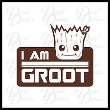 I Am Groot Guardians Of The Galaxy Inspired Fan Art Vinyl Car Laptop Decal Drama