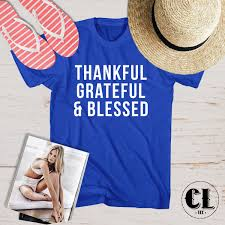 t shirt thankful grateful and blessed com tumblr